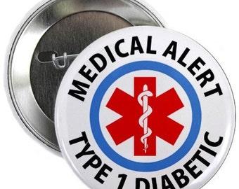 TYPE 1 DIABETIC Medical Alert Pinback Button Badge (Choose Size)