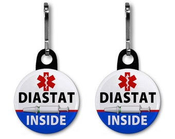 Medical Alert Diastat Inside 2 Pack of Zipper Pull Charms (Choose Size and Color of Backing)