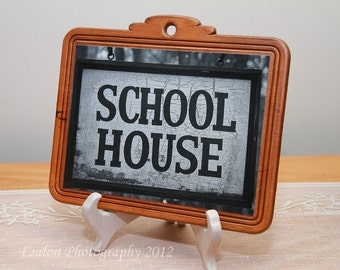 Great gift for that special teacher, Old School House sign on wood plaque, ready to hang black & white print