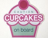 Caution CUPCAKES on Board Vehicle Magnet
