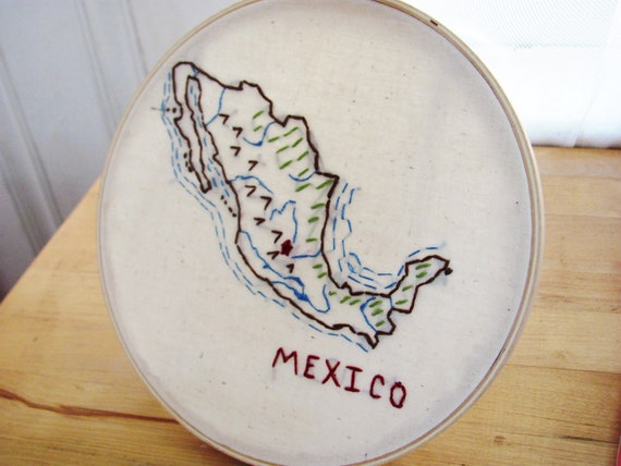 Mexico Embroidery Hoop Wall Art. Mexico Map Art. Wedding Gift. Honeymoon. Anniversary Gift. Spring Break. College Graduation. South America.