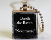 Edgar Allan Poe Book Quote Quoth The Raven Nevermore Scrabble Tile Pendant Ball Chain Necklace Included (ITEM S495)