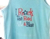 I Rock The Red White and Blue  - custom sized tanks
