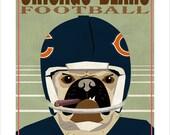 Chicago Bears Football  - 8x10, 11x14 or 16x20 print - Pug Dog - Bears fan gift - Da Bears - Chicago sports bar decor - Fathers Day gift