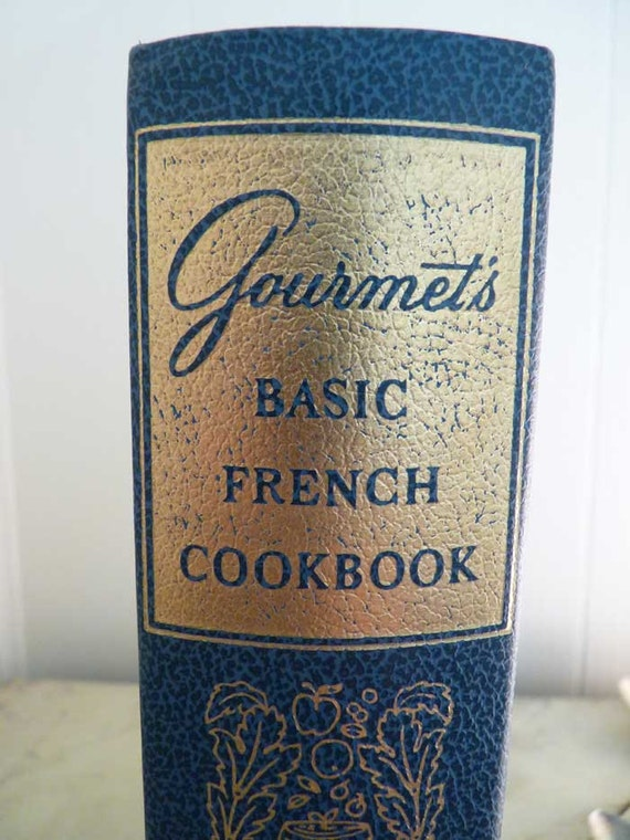Gourmet's Basic French Cookbook by Louis Diat