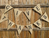 GIVE THANKS..Burlap Banner Bunting Garland Pennant Flag..We Do Custom Banners