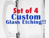 Set of 4 - Custom Personalized Glass Etching - Heavy Glass Mug