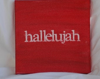 hallelujah. 8x8. red. hand painted canvas.