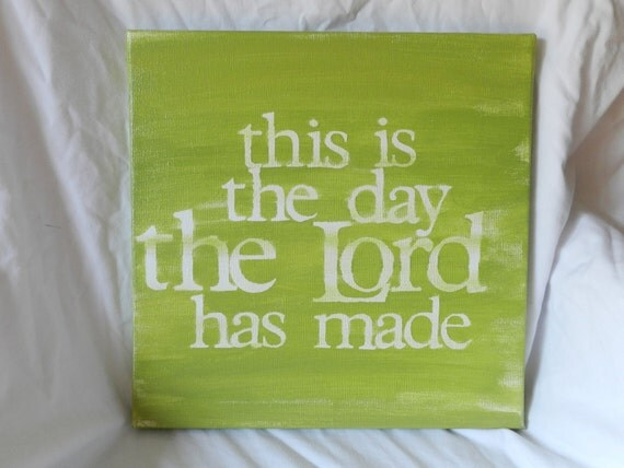 this is the day. hand painted 12x12 canvas sign. green.