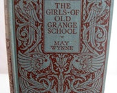 The Girls of Old Grange School vintage childrens book by May Wynne