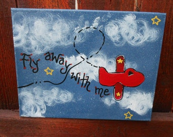 "Airplane Canvas Small ""Fly Away With Me"" Ready To Ship as shown"