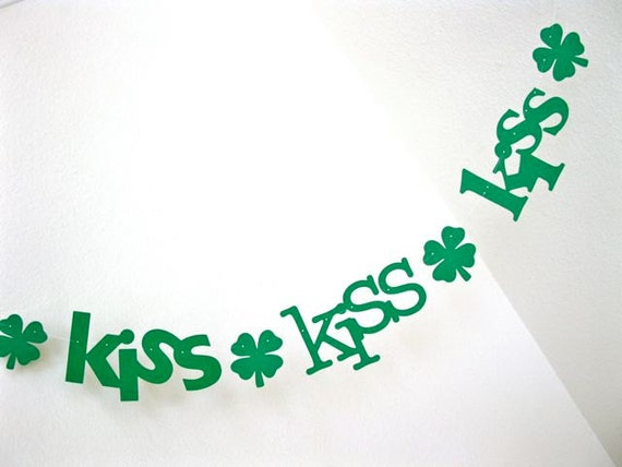 kiss banner.  St. Patty's Day.  St. Patrick's Day Banner.  Wedding Banner.  Shower Decoration.  Bachelorette Decor. Photo Prop.  5280 Bliss.