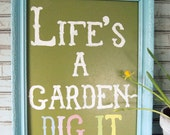 Life's a Garden-Framed Art (Shipping Included)