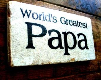 Papa Sign, Papa Stone,Papa tile, World's Greatest Papa,Dad,Poppy,Pappy,Papaw,Pappy,Pawpaw