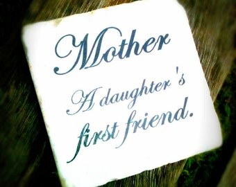Mother A  Daughters First Friend Coaster/Paperweight/Plaque
