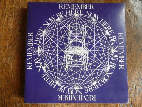 Remember BE HERE NOW 1971 Ram Dass