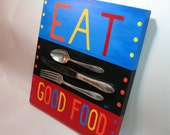 EAT Good Food - Red, Blue, Black handpainted wood Kitchen sign with recyled silverware