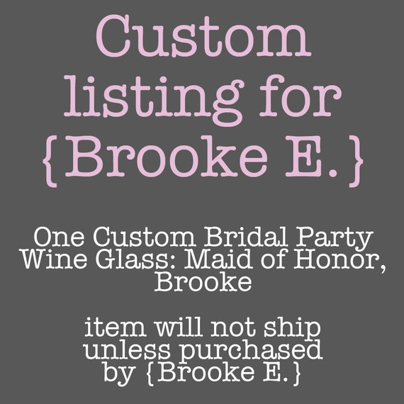 Custom Bridal Party Wine Glass for Maid of Honor