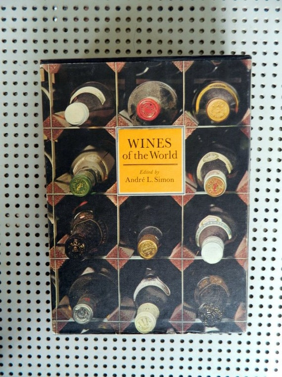 Wines of the World Edited by Andre L. Simon