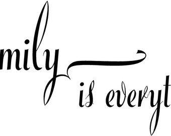 Family is everything -Vinyl Lettering wall words graphics Home decor itswritteninvinyl