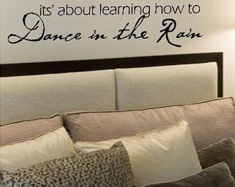 Dance in the Rain- Vinyl Lettering wall words quotes graphics decals Art Home decor itswritteninvinyl