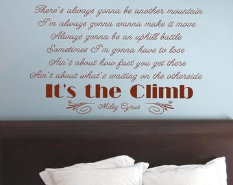 The Climb -   Vinyl Lettering wall words quotes graphics decals Art Home decor itswritteninvinyl