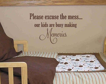Please excuse our mess... Vinyl Lettering wall words  quotes graphics Home decor itswritteninvinyl