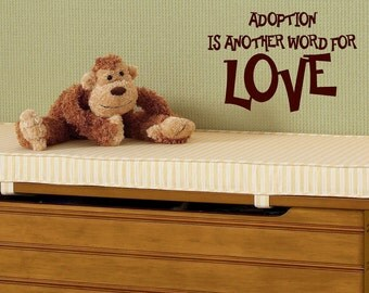 Adoption is another word for love- children  Vinyl Lettering wall words graphics  decals  Art Home decor itswritteninvinyl
