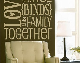 Love is the tie the binds this family together-Subway art -Vinyl Lettering wall words graphics Home decor itswritteninvinyl