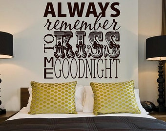 Always remember to kiss me goodnight- Subway  Vinyl Lettering wall words graphics Home decor itswritteninvinyl