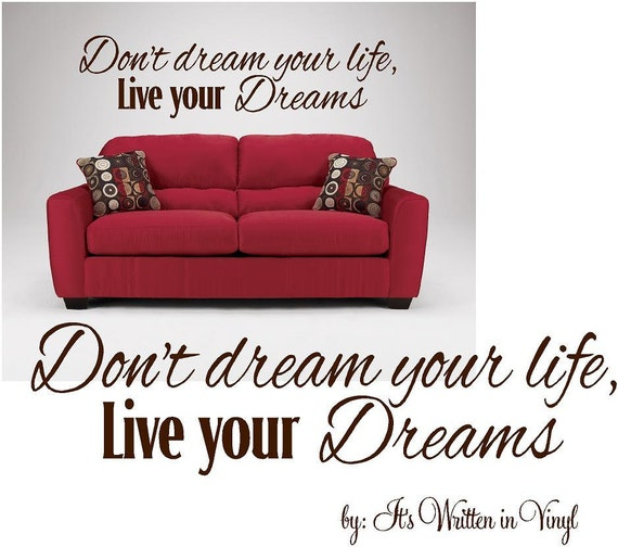 Don't dream your life, live your Dreams- Vinyl Lettering wall words quotes graphics decals Art Home decor itswritteninvinyl