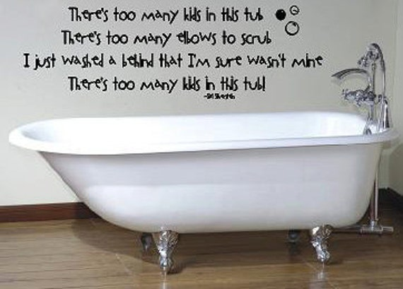 Shel Silverstein Wall Decal: Items Similar To There's Too Many Kids In This Tub