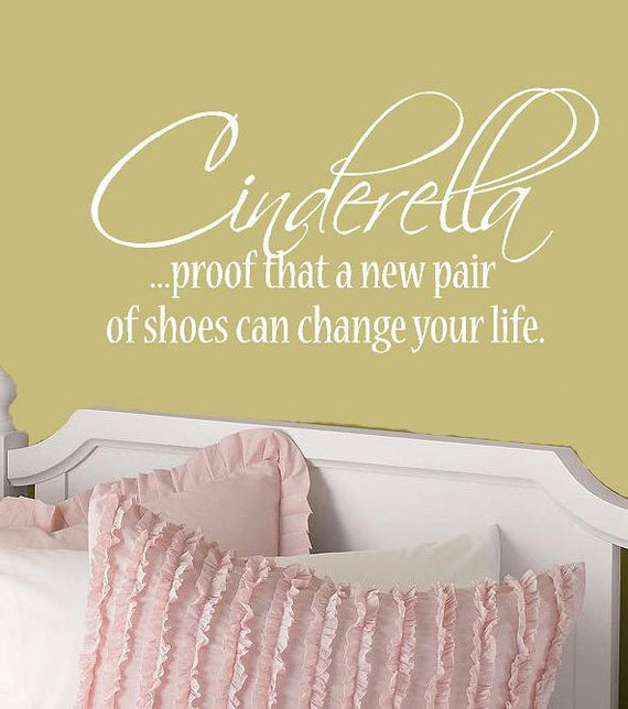 A new pair of shoes-Cinderella - Vinyl Lettering wall words graphics Home decor itswritteninvinyl