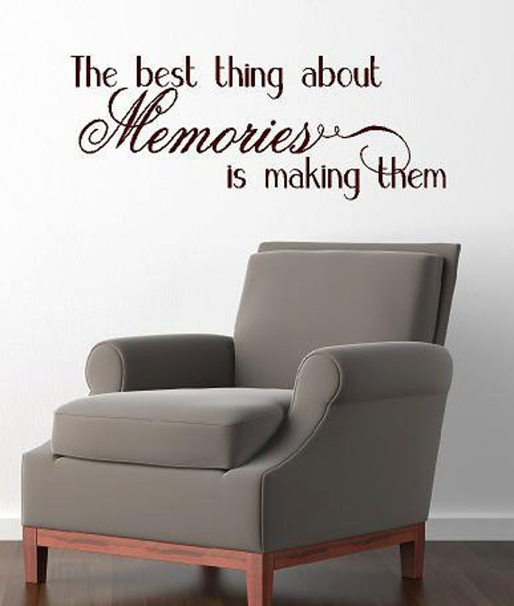 The best thing about memories is making them -Vinyl Lettering  decalwall words graphics Home decor itswritteninvinyl