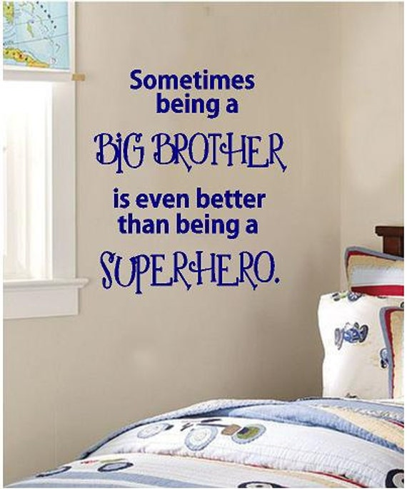 Quotes For Your Big Brother: Sometimes Being A Big Brother-Vinyl Lettering Decal Wall Art