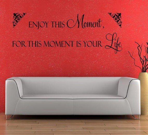 Enjoy this moment...Vinyl Lettering wall words quotes graphics decals Art Home decor itswritteninvinyl