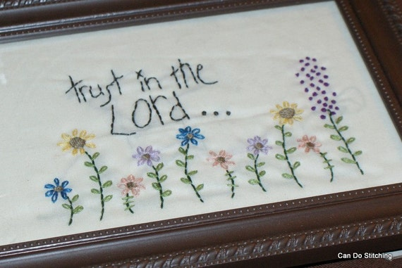 Hand Embroidered Trust in the Lord with Flowers