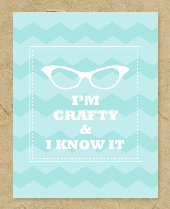 "8"" x 10"" Art Print - I'm Crafty & I Know It"
