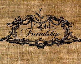 Friendship Text Typography Frame Word Friends Digital Image Download Transfer To Pillows Tote Tea Towels Burlap No. 1508