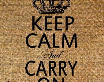 Keep Calm and Carry On Crown Digital Image Download Sheet Transfer To Pillows Totes Tea Towels Burlap No. 1579