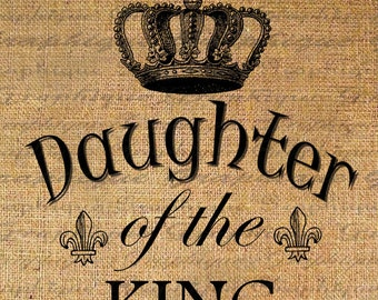 Digital Collage Sheet Daughter of the King Text Word Calligraphy Crown Burlap Digital Download Fabric Transfer Pillow Tote Tea Towels 2247