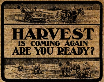 Farm Farming Equipment Harvest is Coming Are You Ready Quote Digital Image Download Transfers To Pillows Totes Tea Towels Burlap No. 2559