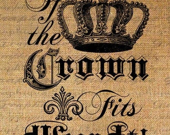 Digital Burlap Collage Sheet Fabric Transfer If the CROWN FITS Wear IT Text Word Iron On Pillows Tote Tea Towels Digital Download 3020