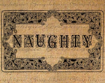 CHRISTMAS Digital Collage Sheet Download Burlap Fabric Transfer Word NAUGHTY Text Ornate Frame Iron On Pillows Totes Tea Towels No. 3131