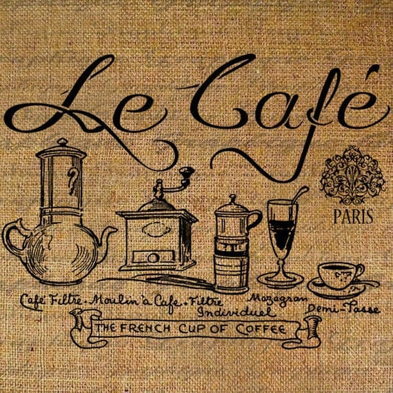French Coffee Le Cafe Paris Coffee Pots Words Text Digital Image Download Transfer To Pillows Tote Tea Towels Burlap No. 2590