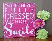 Your Never Fully Dressed Without a Smile... Typography Sign