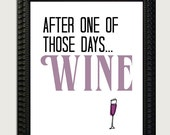After One of Those Days .... WINE   Art Print - Available Sizes: 5x7, 8x10, 11x14 or 12x18