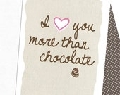 I Love You More Than Chocolate 5 x 7 Greeting Card