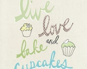 "Live Love and Bake Cupcakes   The ""Tiffany"" Special Edition   Art Print - Available Sizes: 5x7, 8x10, 11x14 or 12x18"