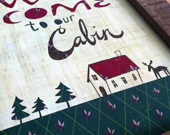 Welcome to our Cabin, Cabin Art, Cabin Decor, Cabin Wall Art, Cabin Gift
